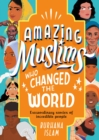 Amazing Muslims Who Changed the World - Book