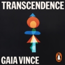 Transcendence : How Humans Evolved through Fire, Language, Beauty, and Time - eAudiobook