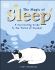 The Magic of Sleep : . . . and the Science of Dreams - Book