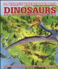 What's Where on Earth Dinosaurs and Other Prehistoric Life : The amazing history of earth's most incredible animals - eBook
