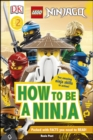 LEGO NINJAGO How To Be A Ninja - eBook