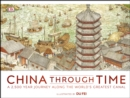 China Through Time : A 2,500 Year Journey along the World's Greatest Canal - eBook