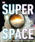 SuperSpace : The furthest, largest, most incredible features of our universe - eBook
