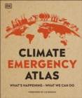 Climate Emergency Atlas : What's Happening - What We Can Do - Book