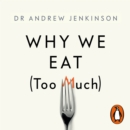Why We Eat (Too Much) : The New Science of Appetite - eAudiobook