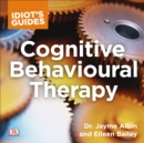 Idiot's Guide Cognitive Behavioral Therapy : Valuable Advice on Developing Coping Skills and Techniques - eAudiobook