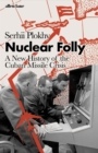 Nuclear Folly : A New History of the Cuban Missile Crisis - Book