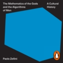 The Mathematics of the Gods and the Algorithms of Men : A Cultural History - eAudiobook