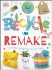 Recycle and Remake : Creative Projects for Eco Kids - eBook