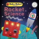 Baby Robot Explains... Rocket Science : Big ideas for little learners - eBook