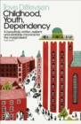 Childhood, Youth, Dependency : The Copenhagen Trilogy - Book