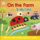On the Farm with a Ladybird : With fun trails to follow and first words - Book