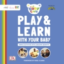 Play and Learn With Your Baby : Simple Activities with Amazing Benefits - eAudiobook