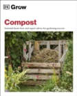 Grow Compost : Essential know-how and expert advice for gardening success - Book