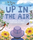 Up in the Air : Butterflies, birds, and everything up above - Book