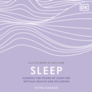 Sleep : Harness the Power of Sleep for Optimal Health and Wellbeing - eAudiobook