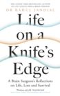 Life on a Knife's Edge : A Brain Surgeon's Reflections on Life, Loss and Survival - Book