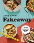 Fakeaway : Healthy Home-cooked Takeaway Meals - eBook