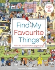 Find My Favourite Things : Search and find! Follow the characters from page to page! - Book