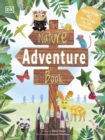 The Nature Adventure Book : 40 activities to do outdoors - Book