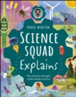 Robert Winston Science Squad Explains : Key science concepts made simple and fun - eBook
