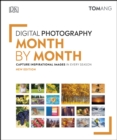Digital Photography Month by Month : Capture Inspirational Images in Every Season - eBook