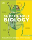 SuperSimple Biology : The Ultimate Bitesize Study Guide - eBook