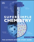 SuperSimple Chemistry : The Ultimate Bitesize Study Guide - eBook