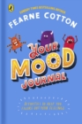 Your Mood Journal : feelings journal for kids by Sunday Times bestselling author Fearne Cotton - Book