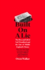 Built on a Lie : The Rise and Fall of Neil Woodford and the Fate of Middle England s Money - eBook