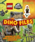 LEGO Jurassic World The Dino Files : with LEGO Jurassic World Claire Minifigure and Baby Raptor! - Book