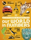 Our World in Numbers : How Big? How Small? How Many? How Fast? - Book
