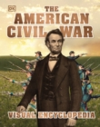 The American Civil War Visual Encyclopedia - Book