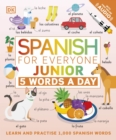 Spanish for Everyone Junior 5 Words a Day : Learn and Practise 1,000 Spanish Words - Book
