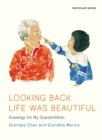 Looking Back Life Was Beautiful : Drawings for My Grandchildren - Book