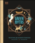 Greek Myths : Meet the heroes, gods, and monsters of ancient Greece - eBook