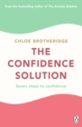 The Confidence Solution : Seven Steps to Confidence - Book