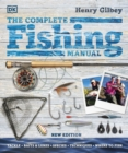 The Complete Fishing Manual : Tackle * Baits & Lures * Species * Techniques * Where to Fish - Book