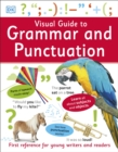 Visual Guide to Grammar and Punctuation : First Reference for Young Writers and Readers - eBook