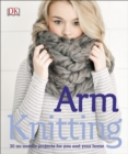 Arm Knitting : 30 No-Needle Projects for you and your Home - eBook