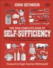 The New Complete Book of Self-Sufficiency : The Classic Guide for Realists and Dreamers - eBook