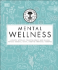 Neal's Yard Remedies Mental Wellness : A Holistic Approach To Mental Health And Healing. Natural Remedies, Foods, Lifestyle Strategies, Therapies - Book
