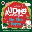 Ladybird Audio Adventures (On the Farm) - Book