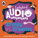 Ladybird Audio Adventures (Creepy Crawlies) - Book