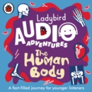 Ladybird Audio Adventures (The Human Body) - Book