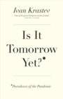 Is It Tomorrow Yet? : Paradoxes of the Pandemic - Book