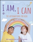 I Am, I Can : 365 affirmations for kids - eBook