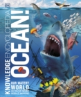 Knowledge Encyclopedia Ocean! : Our Watery World As You've Never Seen It Before - eBook