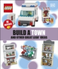 Build A Town And Other Great LEGO Ideas - Book