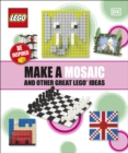 Make A Mosaic And Other Great LEGO Ideas - Book